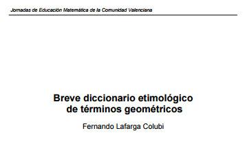 (ES) (PDF) - Breve diccionario etimológico de términos geométricos | Fernando Lafarga Colubi | Glossarissimo! | Scoop.it