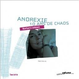 Paru: «Anorexie : 10 ans de chaos» de Barbara Leblanc   PSYCHOMOTRICITÉ et TCA   Scoop.it