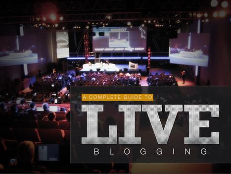 Complete Guide to Live Blogging   Online Journalism & Journalism in Digital Age   Scoop.it