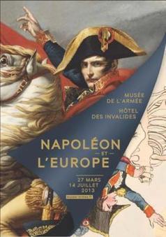 Napoléon et l'Europe au Musée de l'Armée du 27 avril au 14 juillet 2013 Paris | Nos Racines | Scoop.it
