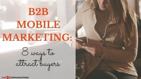 B2B Mobile Marketing: 8 Ways to Attract Buyers | Reading Pool | Scoop.it