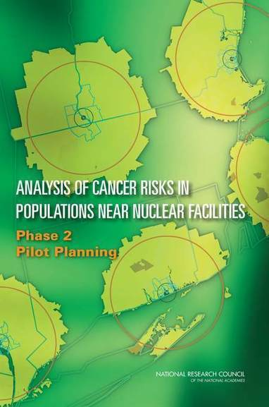 Analysis of Cancer Risks in Populations Near Nuclear Facilities: Phase 2: Pilot Planning | Nuclear Physics | Scoop.it