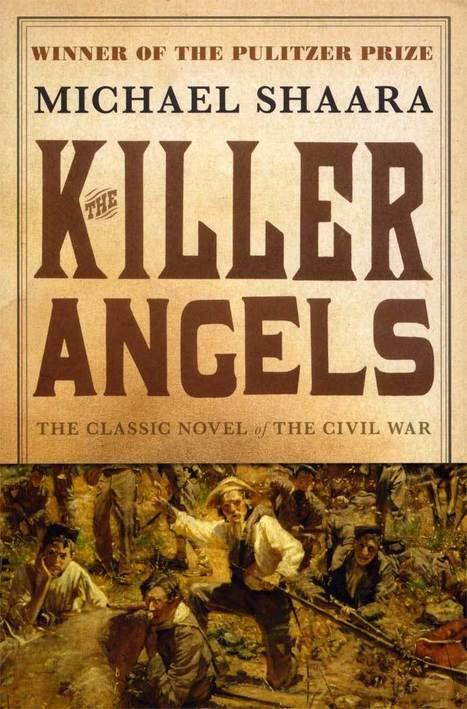 The Killer Angels: A Novel of the Civil War | EDCI-5080 Annotated Bibliography: The Civil War | Scoop.it