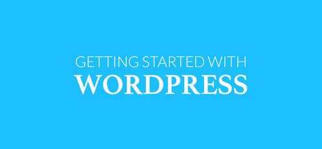 Getting Started with WordPress - Designsave.com | Web Increase | Scoop.it
