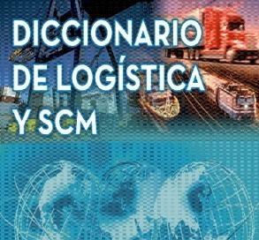 (ES) (EN) (PDF) - Diccionario de logística y SCM / Dictionary of logistics & SCM   Luis Anibal Mora García   Glossarissimo!   Scoop.it