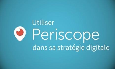 Comment les entreprises peuvent utiliser Periscope dans leur stratégie digitale? - Markentive | transition digitale : RSE, community manager, collaboration | Scoop.it