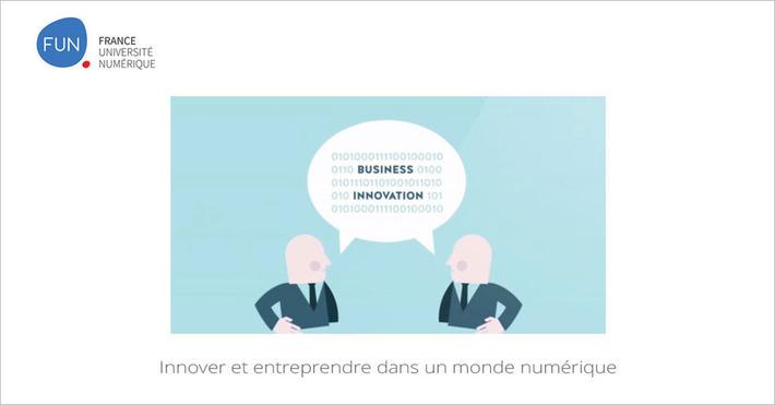[Today] MOOC Innover et entreprendre dans un monde numérique | MOOC Francophone | Scoop.it