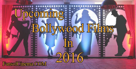 All Upcoming Bollywood Movies in 2016 - Fans of Cinema   ReSCOOPED   Scoop.it