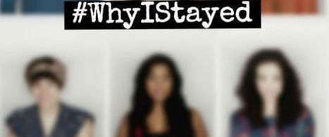 #WhyIStayed: Domestic Abuse Survivors Explain Why They Can't 'Just Leave' | Soup for thought | Scoop.it
