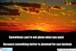 Sometimes you're not given what you want because something better is planned for you instead.   Psychic Readings Source   Scoop.it