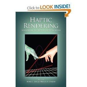 Amazon.com: Haptic Rendering: Foundations, Algorithms and Applications (9781568813325): Ming C. Lin, Miguel Otaduy: Books | simulateurs | Scoop.it