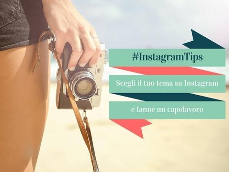 #InstagramTips: Scegli il tuo tema su Instagram | Social Media Consultant 2012 | Scoop.it