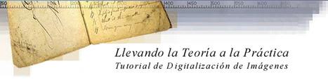 Tutorial de Digitalización de Imágenes | educacion-y-ntic | Scoop.it