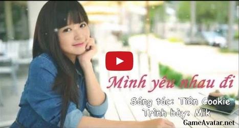 Mình yêu nhau đi - Mika Cover [TeaM's Voice] | Game Avatar | Scoop.it