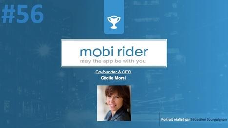 #PortraitDeStartuper – Mobi Rider – Cécile Morel #Startup #Entreprenariat @cec_morel @mobirider - Sébastien Bourguignon | Nouveaux usages en point de vente | Scoop.it