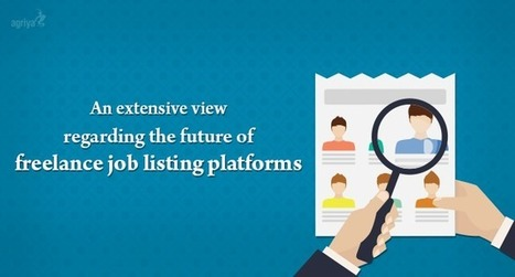 An extensive view regarding the future of freelance job listing platforms | Elance Clone Template, Freelancer Clone script - Agriya | Scoop.it