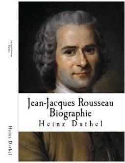 JEAN-JACQUES ROUSSEAU BIOGRAPHIE | www.prwirex.com | Scoop.it