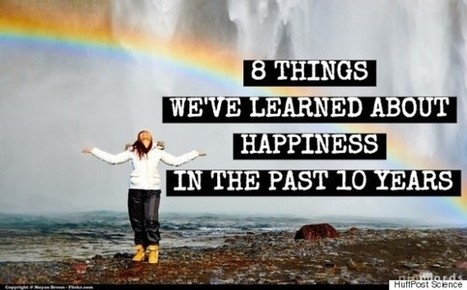 The 8 Most Important Things We've Learned About Happiness In The Past 10 ... - Huffington Post | Psicología Positiva, Felicidad y Bienestar. Positive Psychology,Happiness & Wellbeing | Scoop.it