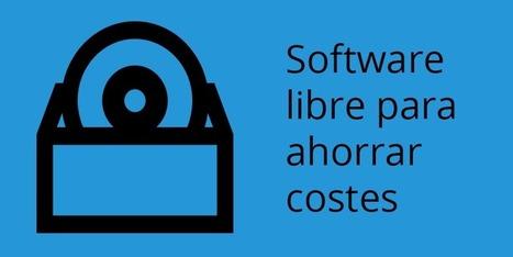 Software libre para ahorrar costes - Somos Binarios | Software Libre para un Mundo Libre | Scoop.it
