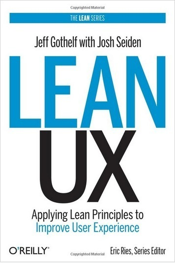 Lean UX: Applying lean principles to improve user experience | Perception Is The Experience | UX Design | Scoop.it