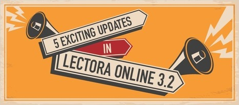 5 Exciting Updates in Lectora Online 3.2 - eLearning Brothers | eLearning Tips | Scoop.it