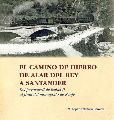 Historia del ferrocarril entre Alar del Rey y Santander | Cultura de Tren | Scoop.it