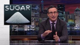 John Oliver's takedown of the sugar industry is pretty sweet | Sustain Our Earth | Scoop.it