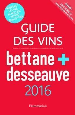 Bettane et Desseauve publient leur palmarès des meilleurs vins ... - Le Parisien | Vins | Scoop.it