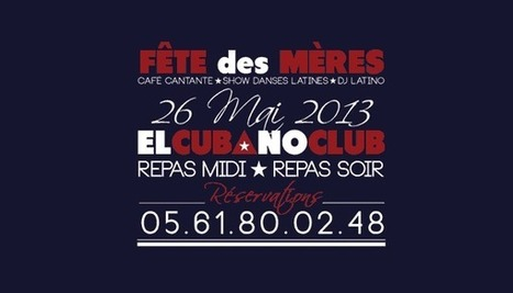 Restaurant El Cubano Club ★ Fête des Mères Toulouse | El Cubano Restaurant Bar Musical | Scoop.it