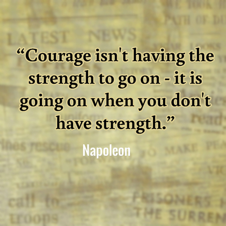 Courage isn't having the strength to go on - it is going on when you don't have strength | Check My Vibe | Scoop.it