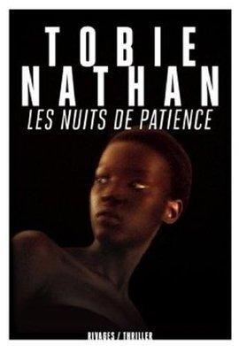 Les nuits de Patience - Tobie Nathan | J'écris mon premier roman | Scoop.it