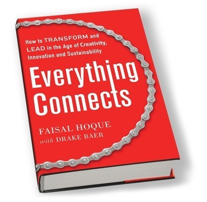 Everything Connects :: How to Transform and Lead in the Age of Creativity, Innovation & Sustainability | Business Ethics and Innovative Leadership | Scoop.it