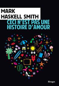 Ceci n'est pas une histoire d'amour, de Mark Haskell Smith - ENCORE DU NOIR ! | saga noire (romans noirs et policiers) | Scoop.it