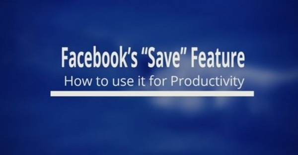 Facebook Save Feature: How to Use for Content Curation | Curation, Veille et Outils | Scoop.it