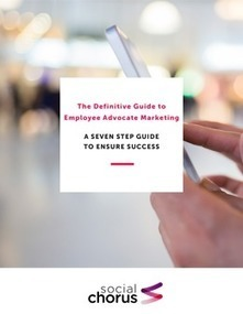 Definitive Guide to Employee Advocate Marketing | New Customer & Employee Management | Scoop.it