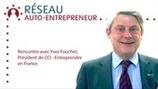 « Le régime auto-entrepreneur est une excellent idée » par Yves Fouchet, président du CCI-entreprendre en France. | Réseau auto entrepreneur | Auto-entreprise | Scoop.it