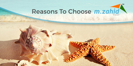 Reasons To Choose M.Zahid | Travel Tips | Scoop.it