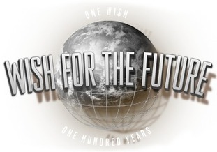 Wish for the Future - One Wish, One Hundred Years | crowdsourcing, crowdfunding | Scoop.it