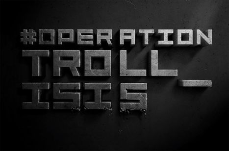 Operation Troll ISIS: inside Anonymous' war to take down Daesh | Cyber Defence | Scoop.it