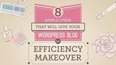 Give Your WordPress Blog a Makeover in Less than an Hour | Steamfeed | Blog | Scoop.it