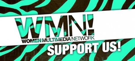 WMN! - WOMEN MULTIMEDIA NETWORK - IN GIRL WE TRUST !!! | Tnarts | Scoop.it