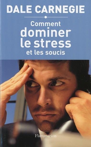 Comment dominer le stress et les soucis | entrepreneur, social media and new technology | Scoop.it