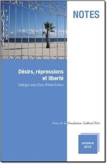 Désirs, répressions et liberté* / Dialogue avec Dany-Robert Dufour | Seeking The Truth | Scoop.it