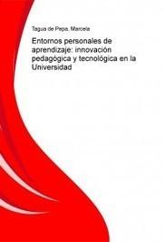 Entornos personales de aprendizaje: innovación pedagógica y tecnológica en la Universidad | HERRAMIENTAS EDUCATIVAS | Scoop.it