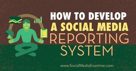 How to Develop a Social Media Reporting System | Social media Optimization technique | Scoop.it