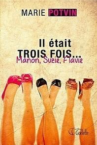 Marie Potvin... il était trois fois | Vaudreuil-Dorion Infos | Scoop.it