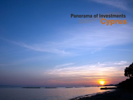 Panorama of Investments Cyprus, Greece and the Mediterranean | Panorama of Investments Cyprus and Greece | Scoop.it