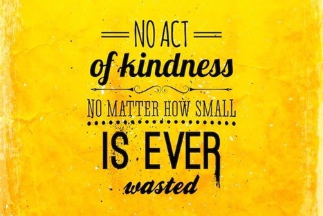 No act of kindness, no matter how small, is ever wasted! | Change Now! | Scoop.it