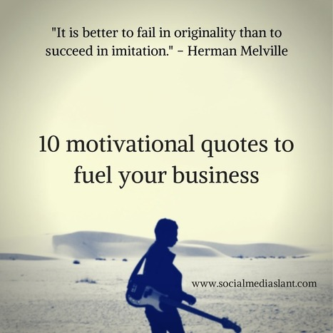 10 motivational quotes to fuel your business | Communication design | Scoop.it