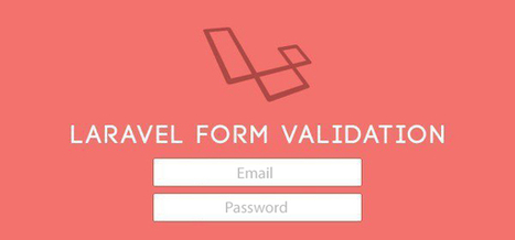 Forms & Validation in Laravel   Advanced PHP   Scoop.it